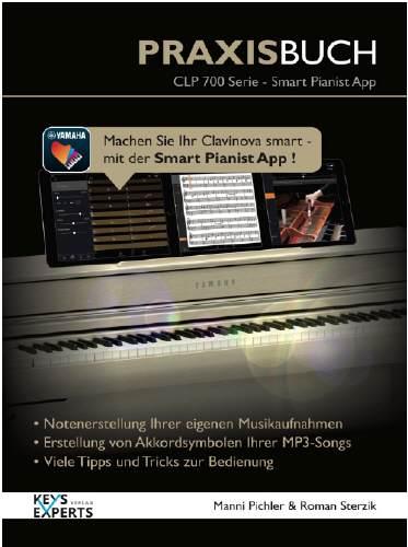Yamaha SmartPianist Praxis Buch CLP 700 Yamaha Praxisbuch für CLP-700 Serie